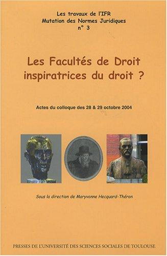 Les Facultés de Droit inspiratrices du droit ? (French Edition): Maryvonne ...
