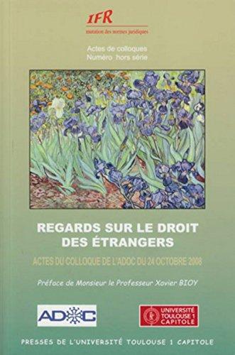 9782915699937: Regards sur le droit des étrangers : Actes du colloque de l'ADOC du 24 octobre 2008