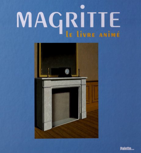 MAGRITTE LE LIVRE ANIME: COLLECTIF