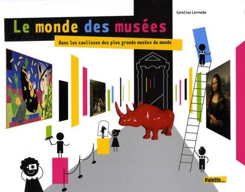 les musées du monde: Caroline Larroche