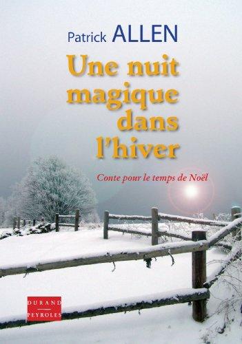 9782915723151: Une Nuit Magique Dans l'Hiver - Conte pour le Temps de No�l