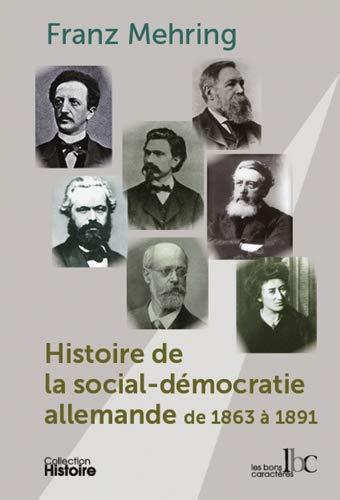 HISTOIRE DE LA SOCIALE DEMOCRATIE ALLEMA: MEHRING FRANZ