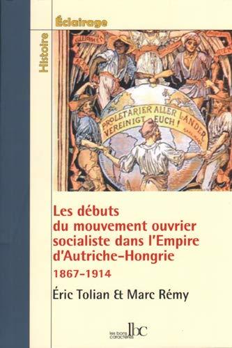 9782915727500: Les débuts du mouvement ouvrier et socialiste dans l'empire multinational d'Autriche-Hongrie