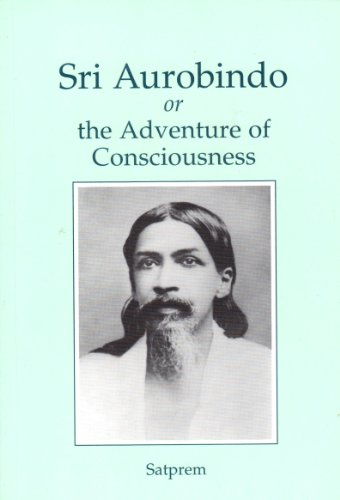 9782915730814: Sri Aurobindo or the Adventure of Consciousness
