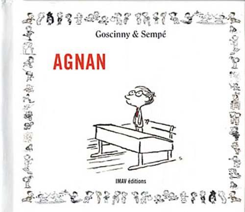 Agnan [ collection: Les personnages du petit Nicolas ] (French Edition) (2915732337) by Sempe; Goscinny