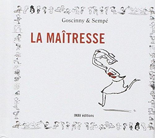 Mini la maitresse [ collection: Les personnages du petit Nicolas ] (French Edition) (2915732353) by Goscinny; Sempe