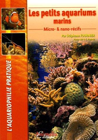 9782915740219: Les petits aquariums marins : Micro-& nano-récifs