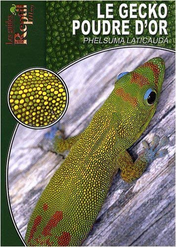 9782915740684: Le Gecko Poudre d'Or: Phelsuma Laticauda