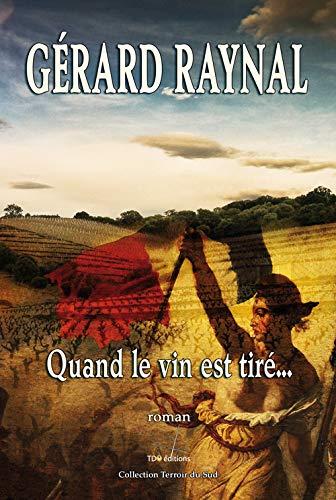 9782915746143: Quand le Vin Est Tire... - Collection : Terroir du Sud