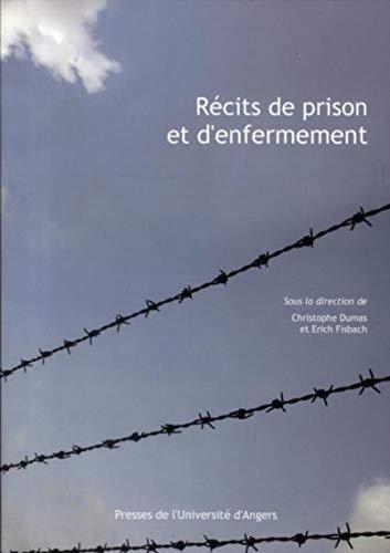 Récits de prison et d'enfermement: Christophe Dumas, Erich Fisbach
