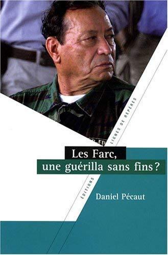 9782915752397: Les Farc : Une guérilla sans fins ?