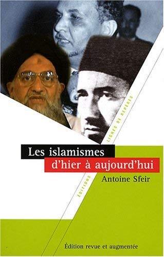 Les islamismes d'hier Ã: aujourd'hui (2915752400) by Sfeir, Antoine
