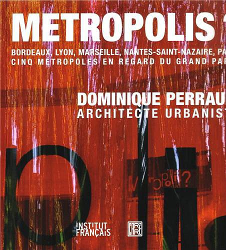 9782915755367: Dominique Perrault M�tropolis?