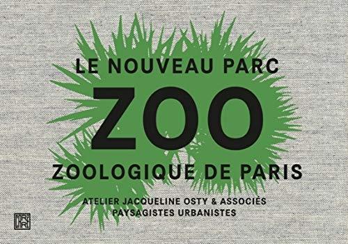 9782915755527: Le nouveau zoo de Vincennes projet paysager de Jacqueline Osty /fran�ais