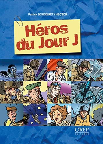 9782915762037: Heros du Jour J