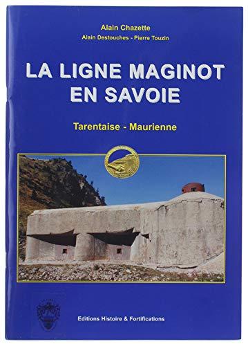 9782915767032: La ligne Maginot en Savoie : Tarentaise, Maurienne