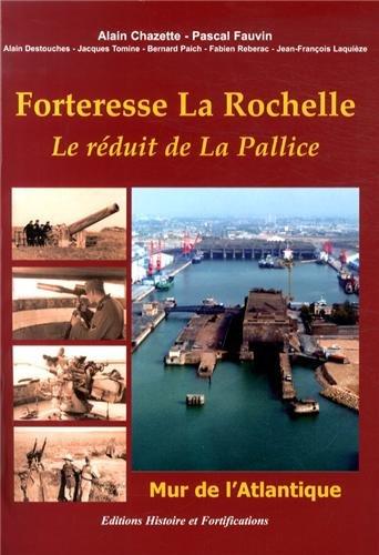 9782915767131: Forteresse La Rochelle : Le réduit de La Pallice, Mur de l'Atlantique