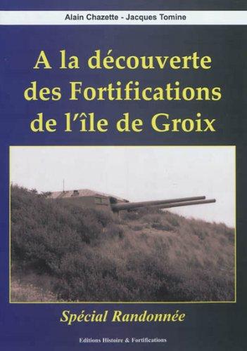 9782915767506: FORTIFICATIONS de l'ILE de GROIX (à la découverte des)