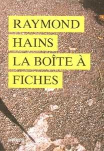 Raymond Hains, la Boîte à fiches: Catherine Elkar; Marion