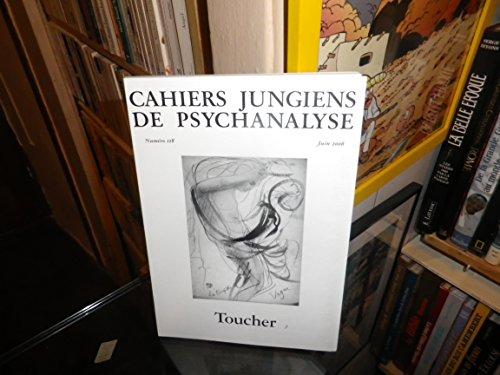 """Toucher. """"Cahiers Jungiens de Psychanalyse"""",118, Juin 2006. """": Dominguez,N. ..."""