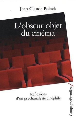 9782915789508: L'obscur objet du cinéma : Réflexions d'un psychanalyste cinéphile