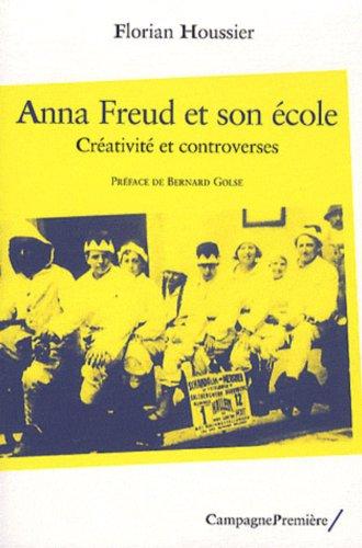 Anna Freud et son école: Florian Houssier