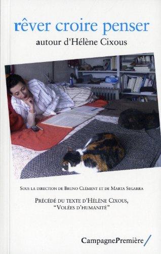Rêver croire penser autour d'Hélène Cixous (French ...