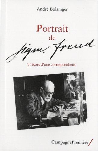 Portrait de Sigmund Freud : Trésors d'une correspondance: André Bolzinger