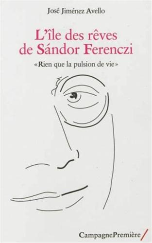 L'île des rêves de Sandor Ferenczi: J Jimenez Avello, Judith Dupont