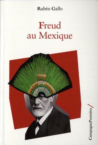 Freud au Mexique: Gallo, Ruben
