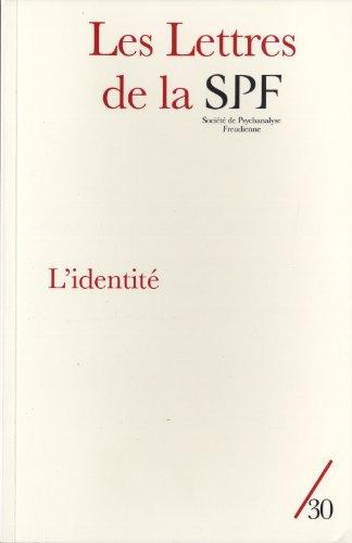 Les Lettres de la Société de Psychanalyse Freudienne, N° 30/2013 : L'...