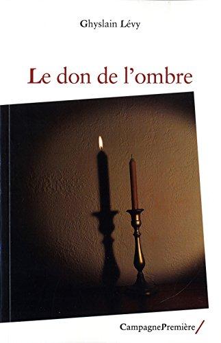 Don de l'ombre (Le): L�vy, Ghyslain