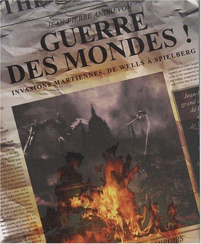9782915793697: Guerre des mondes ! : Invasions martiennes, de Wells à Spielberg