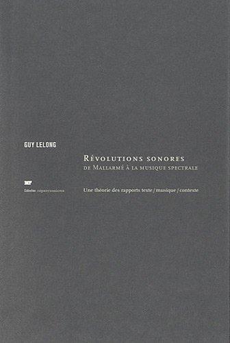 9782915794243: Révolutions sonores, de Mallarmé à la musique spectrale