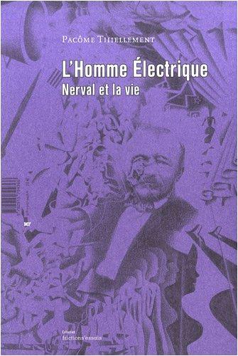 HOMME ELECTRIQUE -L- -NERVAL ET LA VIE-: THIELLEMENT PACOME