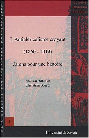9782915797008: L'anticléricalisme croyant (1860-1914) (French Edition)