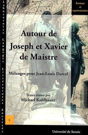 9782915797237: Autour de Joseph et Xavier de Maistre : Mélanges pour Jean-Louis Darcel