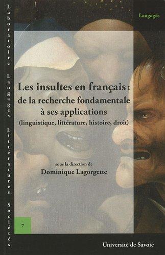 9782915797565: Les insultes en français : de la recherche fondamentale à ses applications : (linguistique, littérature, histoire, droit) (Langages)