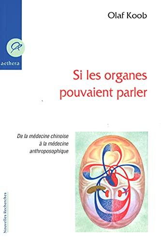 9782915804188: Si les Organes Pouvaient Parler