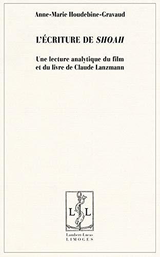 9782915806779: L'�criture de Shoah : Une lecture analytique du film et du livre de Claude Lanzmann