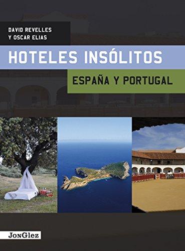 9782915807882: Guía Hoteles insólitos España y Portugal (Hoteles Insolitos / Unusual Hotels)