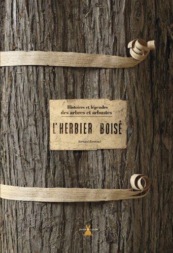 9782915810196: L'herbier bois� : Histoires et l�gendes des arbres et arbustes
