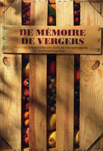 De mémoire de vergers (French Edition): Serge Schall