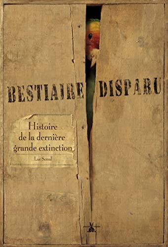 9782915810806: Bestiaire disparu : Histoire de la dernière grande extinction