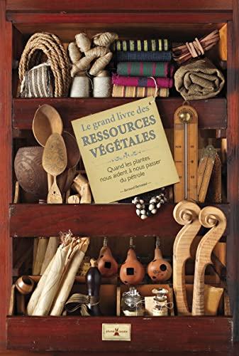GRAND LIVRE DES RESSOURCES VEGETALES: BERTRAND BERNARD