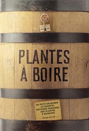 Plantes à boire: Serge Schall