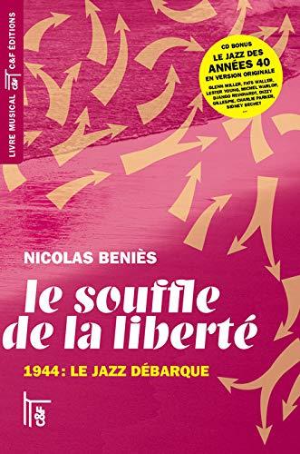 9782915825398: Le souffle de la liberté : 1944 : le jazz débarque (1CD audio)