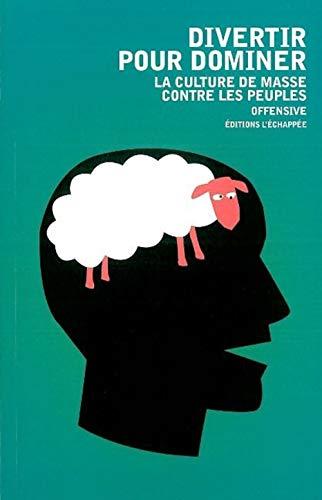 9782915830224: Divertir pour dominer: La culture de masse contre les peuples
