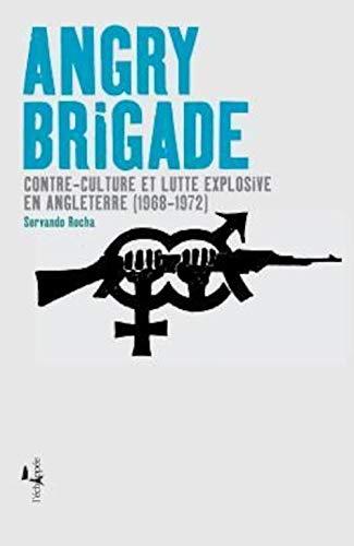 ANGRY BRIGADE: ROCHA SERVANDO