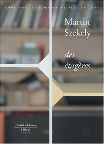 9782915837032: Martin Szekely - Des étagères